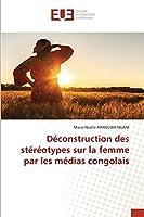 Déconstruction des stéréotypes sur la femme par les médias congolais