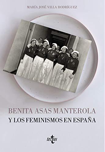 Benita Asas Manterola y los feminismos en España (Ciencia Política - Semilla y Surco - Serie de Ciencia Política)