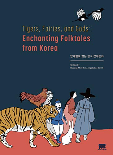Compare Textbook Prices for Tigers, Fairies, and Gods: Enchanting Folktales from Korea 단계별로 읽는 한국 전래동화 English and Korean Edition Bilingual Edition ISBN 9781635190137 by Mijeong Mimi Kim,Angela Lee-Smith