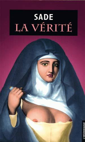Sade - La Vérité - Et autres écrits sacrilèges