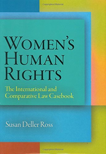 Women's Human Rights: The International and Comparative Law Casebook (Pennsylvania Studies in Human Rights) (English Edition)