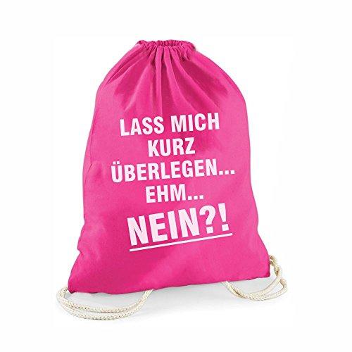 Statement-Turnbeutel pink Lass Mich kurz überlegen… Ehm… Nein?! - Gym-Bag Rucksack Hipster Jutebeutel Gymsac Sportbeutel Geschenkidee für Sie