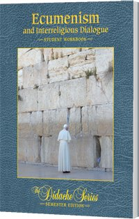 Ecumenism and Interreligious Dialogue Student Workbook, Semester Edition - Book  of the Didache Series Workbooks