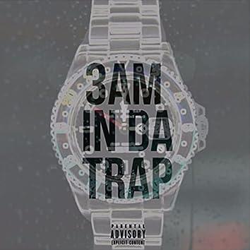3AM In Da Trap