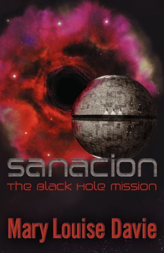 Sanacion: The Black Hole Mission by Davie, Mary Louise (2012) Paperback
