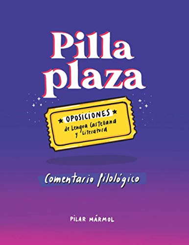 Pilla plaza. El comentario filológico: Oposiciones de Lengua Castellana y Literatura