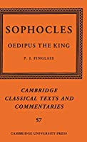 Sophocles: Oedipus the King (Cambridge Classical Texts and Commentaries, Series Number 57)