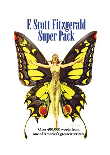 F. Scott Fitzgerald Super Pack: Over 400,000 words from one of America