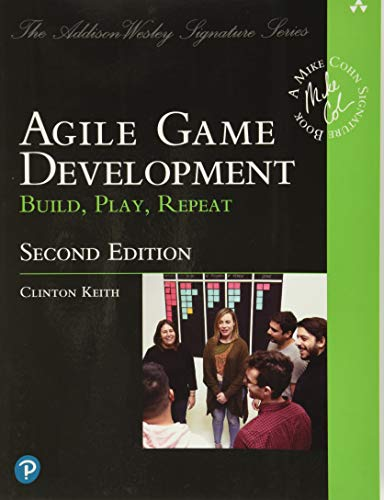 Agile Game Development: Build, Play, Repeat (Addison Wesley Signature Series/Pearson Addison Wesley)