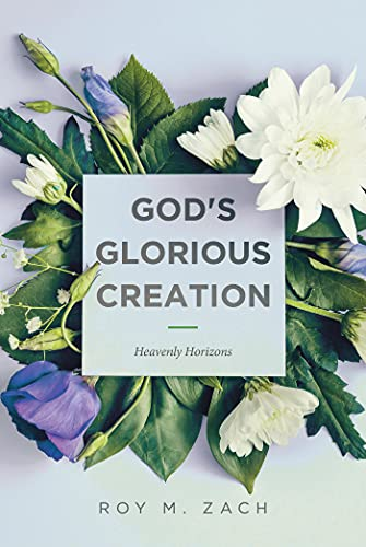 God's Glorious Creation: Heavenly Horizons (English Edition)