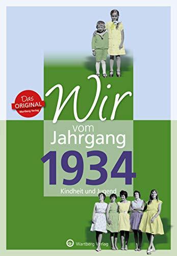 Wir vom Jahrgang 1934 - Kindheit und Jugend (Jahrgangsbände/Geburtstag))