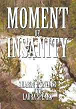 [(Moment of Insanity)] [By (author) Sharon L Snyder ] published on (November, 2013)