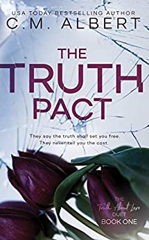 The Truth Pact (The Truth About Love Book 1) by [C.M.  Albert, Erin Servais]