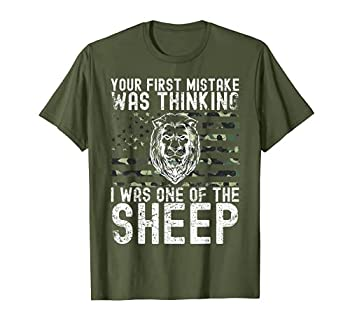 Your First Mistake Was Thinking I Was One Of The Sheep T-Shirt