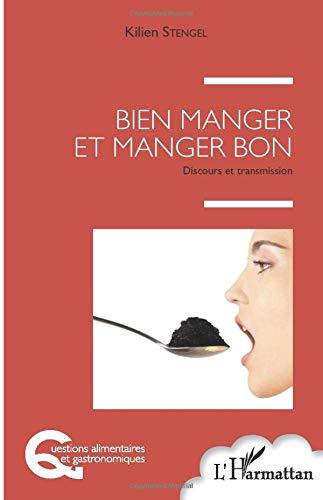 Bien manger et manger bon: Discours et transmission