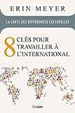 La Carte des différences culturelles : 8 clés pour travailler à l'international (French Edition)
