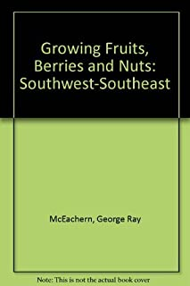 Growing Fruits, Berries and Nuts: Southwest-Southeast