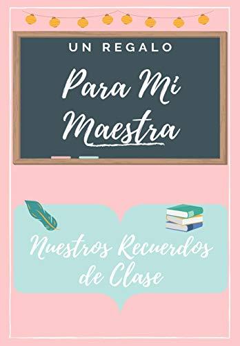 Para Mi Maestros: Un libro de apreciación del maestro en color altamente personalizado: regalo de Navidad / regalo de acción de gracias / regalo de apreciación del maestro