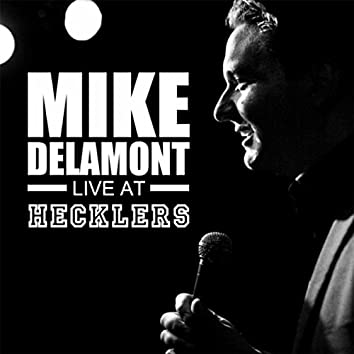 Mike Delamont Live at Hecklers