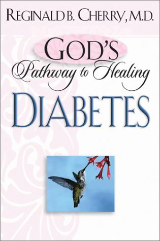 God's Pathway to Healing: Diabetes by Dr. Reginald B. Cherry (2003-10-01)