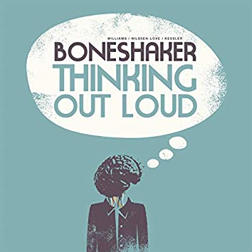 Thinking out Loud (feat. Mars Williams , Paal Nilssen Love & Kent Kessler)