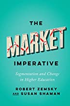 The Market Imperative (Reforming Higher Education: Innovation and the Public Good)