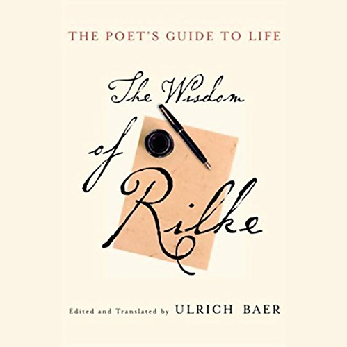 The Poet's Guide to Life     The Wisdom of Rilke              By:                                                                                                                                 Edited,                                                                                        Translated by Ulrich Baer                               Narrated by:                                                                                                                                 Ethan Hawke                      Length: 3 hrs and 6 mins     29 ratings     Overall 4.5