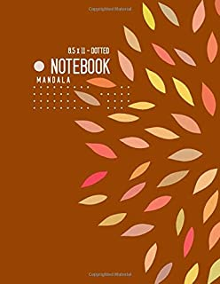 Dotted Notebook 8.5 x 11 Mandala: Big  Journal Notebook Brown, Stylish Mandala Design, Blank, Dot Grid, , Soft Cover, Numbered Pages, No Bleed (Large Dotted Notebook Journals)