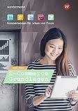E-Commerce Grundlagen - Kompaktwissen für berufliche Schulen: E-Commerce Grundlagen - Kompaktwissen für Schule und Praxis: Schülerband