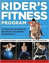 The Rider's Fitness Program by Dianna Robin Dennis, John J. McCully, Paul M. Juris