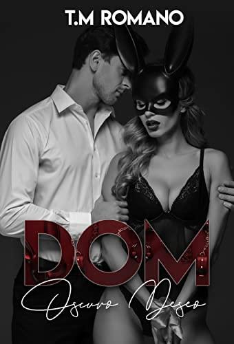 DOM: Oscuro Deseo de T.M Romano