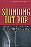 Sounding Out Pop: Analytical Essays in Popular Music (Tracking Pop)