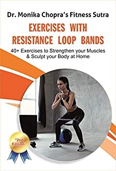 Exercises with Resistance Loop Bands  40+ Exercises to Strengthen your Muscles & Sculpt your Body at Home  Fitness Sutra