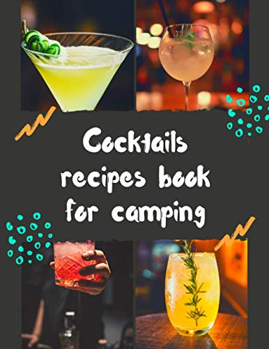 Cocktails recipes book for camping: My notebook of flavored drinks to create | notebook to fill in