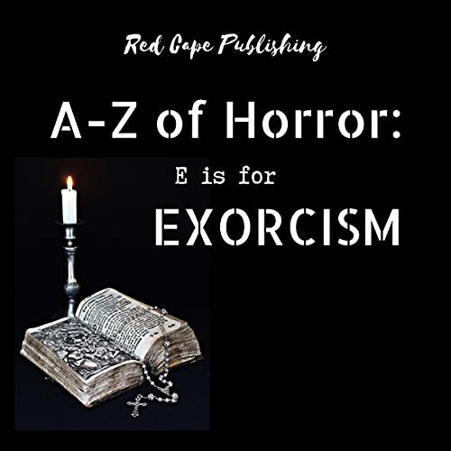 E Is for Exorcism: A to Z of Horror, Book 5