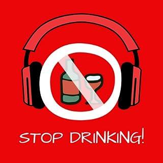Stop Drinking! Alkoholsucht und Alkoholprobleme überwinden mit Hypnose Titelbild