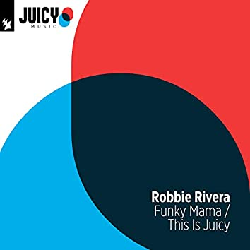 Funky Mama / This Is Juicy