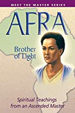 Afra: Brother of Light: Spiritual Teachings from an Ascended Master