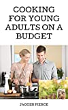 Cooking for Young Adults on a Budget (English Edition)