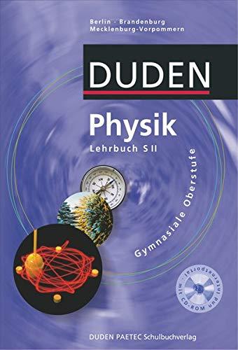 Duden Physik - Sekundarstufe II - Berlin, Brandenburg und Mecklenburg-Vorpommern: Schülerbuch mit CD-ROM