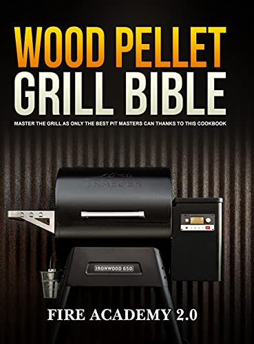 WOOD PELLET GRILL BIBLE: Master The...