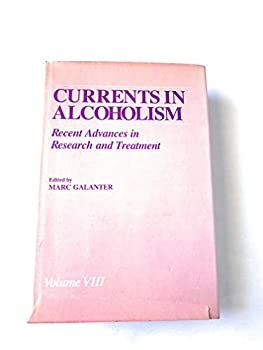Hardcover Currents in Alcoholism:  Recent Advances in Research and Treatment Book