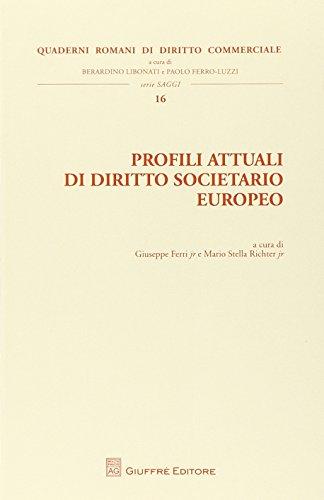 Profili attuali di diritto societario europeo