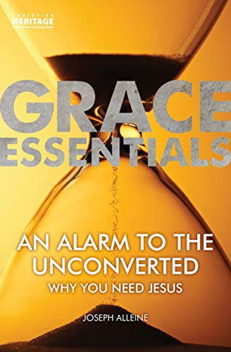 An Alarm to the Unconverted: Why You Need Jesus (English Edition)