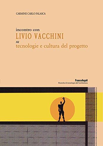 Incontro con Livio Vacchini su tecnologie e cultura del progetto (Ricerche di tecnologia dell'architettura Vol. 70)