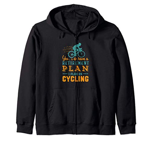 I Have Retirement Plan To Go Cycling Funny Retired Cyclist Zip Hoodie