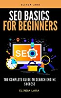 SEO Basics for beginners: The Complete Guide To Search Engine Success Front Cover