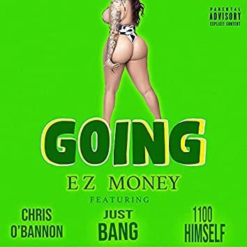 Going (feat. Just Bang, 1100Himself & Chris O'Bannon)