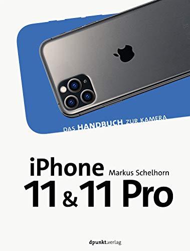 iPhone 11 und iPhone 11 Pro: Das Handbuch zur Kamera (dpunkt.kamerabuch)
