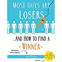 Most Guys Are Losers (And How to Find a Winner): Version 2.0【洋書】 [並行輸入品]